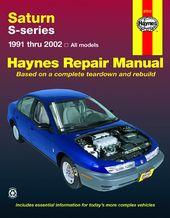 Saturn S Series 91 02 Models Of Saturn Sl Sl1 Sl2 Sc Sc1 Sc2 Sw1 Sw2 Haynes Repair Manual By Mark Ryan Haynes Manuals N America Inc Repair Manuals Saturn S