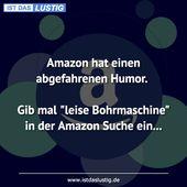 """Amazon hat einen abgefahrenen Humor.  Gib mal """"leise Bohrmaschine"""" in der Amazon…"""
