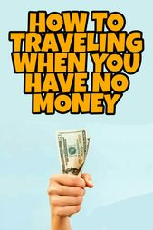 How To Traveling When You Have No Money😁