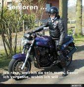Senioren … Ich fahre Rennen, weil ich da sein muss … | Lustige Bilder, sag …   – Motorcycle funny