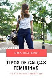 Tipos de calças femininas e suas diferenças. – fotos feed