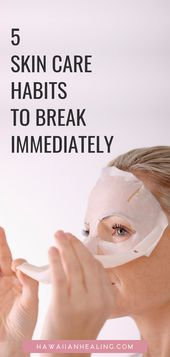 5 Gewohnheiten der Hautpflege, um sofort zu brechen. Was Sie von Ihrer Schönheitsroutine ändern sollten … – Natural and Organic Products