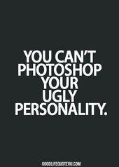 Soooo wahr !!! Sie können weiterhin versuchen, all diese Pfunde weg zu Photoshop, aber …   – Badass Quotes