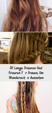 30 long hairstyles and hairstyles for women to look gorgeous