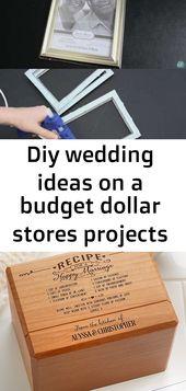 Diy Hochzeitsideen auf ein Budget-Dollar speichert Projekte 63 Ideen für 2019 #hochzeit #diy 2   – Diy