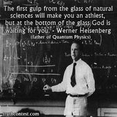 The first gulp from the glass of natural sciences will make you an atheist, but … – christ