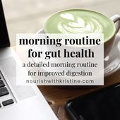 Morning Routine for Gut Health • Nourish with Kristine 1
