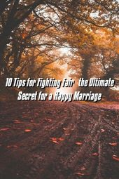 Relationfuture 10 Tips for Fighting Fair – the Ultimate Secret for a Happy Marriage