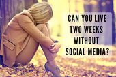 Wahre Geschichte: Ich war zwei Wochen ohne Social Media
