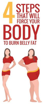 Here are the 4 steps that will literally force your body to burn belly fat
