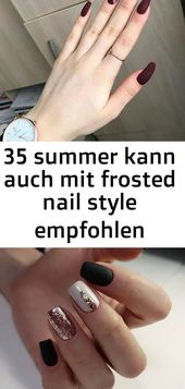 35 summer kann auch mit satiniertem Nagelstil empfohlen werden – Seite 17 von 35 – #auch #empfo 6   – Nagel