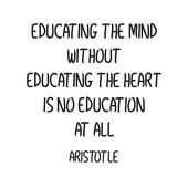 'EDUCATING THE MIND WITHOUT EDUCATING THE HEART IS NO EDUCATION AT ALL ' Steel Print by IdeasForArtists