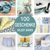 Geschenke selbst nähen! 100 kleine DIY Geschenkideen mit kostenloser Nähanleitung