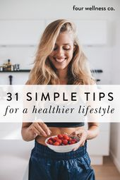 31 Simple Wellness Tips for Healthy & Happy Living // Four Wellness Co. 1