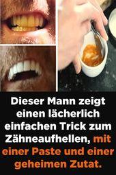 Dieser Mann zeigt einen lächerlich einfachen Zahnweiß-Trick, mit einem …   – Gesundheit & Fitness