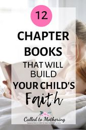 12 chapter books that will give your kids the joy of reading and help them build…  – Raising Godly Kids