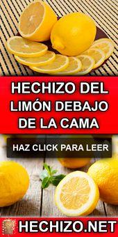 El hechizo de limón debajo de la cama nos ayudará a abrir los caminos cerrados …   – Cuidado Personal