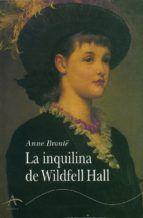 La Inquilina De Wildfell Hall Anne Bronte 9788488730114 Libros Portadas De Libros Libros Clásicos