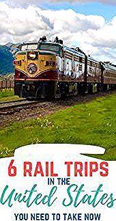 6 Train Trips In The Usa You Need To Take Honeymoonunitedstates