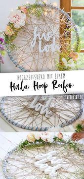 Hula Hoop Deko! 3 kreative Bastelideen für Hochzeiten, Geburtstage …   – Bastel Ideen