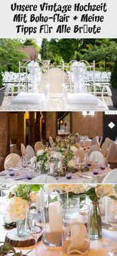 Unsere Vintage Hochzeit mit Boho Flair + Meine Tipps für alle Bräute   – brautfrisuren