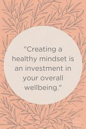 How to Create a Healthy Mindset – Self-care