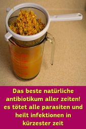 Das beste natürliche Antibiotikum aller Zeiten! Es tötet alle Parasiten und heilt Infektionen in Kürze   – Tipps & Tricks