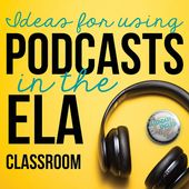 Using Podcasts in the ELA Classroom (The Secondary English Coffee Shop)