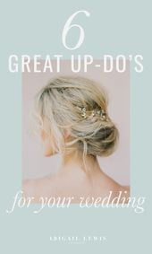 6 Great Up-Do's for Your Wedding. Six romantic, classy up-do wedding hairstyle inspiration for your wedding day.   #weddinghair #updo #weddingupdo #br...