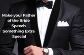 Write The Ultimate Father of the Bride/Groom Speech 2