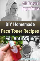 Halten Sie Ihre Haut jung mit diesen hausgemachten, natürlichen Gesichtswasserrezepten