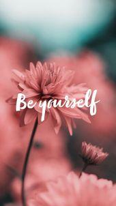 Sei du selbst #Zitate – Flower