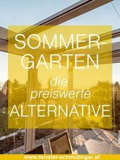 Sommergarten – preiswerte Alternative zum Wintergarten!   – Sommergarten