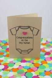 Baby Cards Funny new baby card: Congratulations on the tiny human. Handmade by BettieConfet...