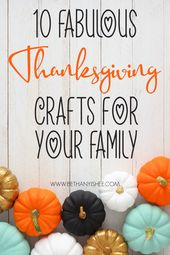10 fabelhafte Thanksgiving-Bastelarbeiten für Ihre Familie in diesem Herbst