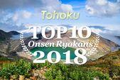 Top 10 Onsen Ryokans 2018: Tohoku Edition