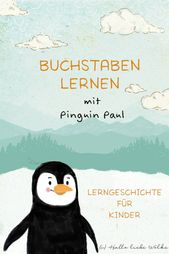Briefe mit Pinguin Paul lernen (ABC History & Printable)   – Spielend Lernen