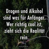 Drogen und Alkohol sind was für Anfänger… – #A…