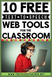 10 Free Text to Speech Web Tools for the Classroom