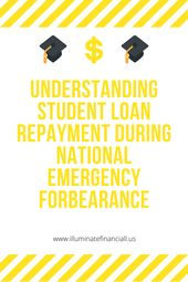 Student Loan Repayment During National Emergency Forbearance What You Should Know Student Loan Repayment Student Loans Federal Student Loans