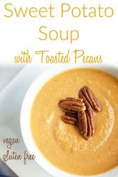 Sweet Potato Soup with Toasted Pecans (vegan gluten free) – This creamy soup is …