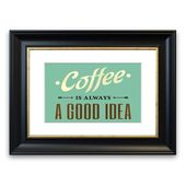 East Urban Home Framed Poster Coffee Always a Good Idea | Wayfair.de