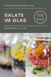 Salat Mahlzeit Prep – 3 to Go Rezepte für Salat aus dem Glas   – Kochrezepte