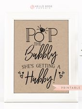 Pop the Bubbly She's Getting a Hubby Sign . Kraft Printable Bridal Shower . Bachelorette Hens Engagement Party . Instant Download 8×10