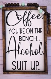 Signs With Quotes | Farmhouse Decor | Alcohol Coffee | Farmhouse Signs | Signs For Home | Funny Signs | Gift for Him | Man Cave Decor