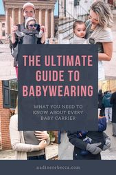 Baby Carrier The Ultimate Guide to Babywearing - A helpful guide for parents to determine wha...