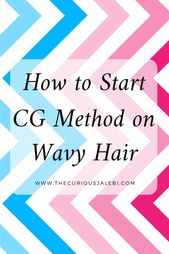 How to start the CG method on wavy hair #including #CGmethod #the #hair #you #start # ...