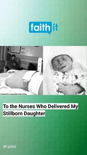 To the Nurses Who Delivered My Stillborn Daughter – Daily Buzz
