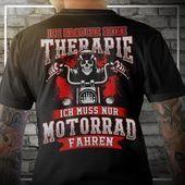 """""""Ich brauche keine Therapie, ich muss nur Motorrad fahren"""" – motorrad – #motorc …   – Motorcycle"""