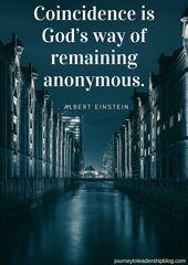 Zitat der Woche # 67 Zufall ist Gottes Weg, anonym zu bleiben. Albert …